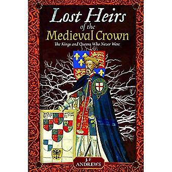 Verloren erfgenamen van de middeleeuwse kroon: de koningen en koninginnen die nooit waren