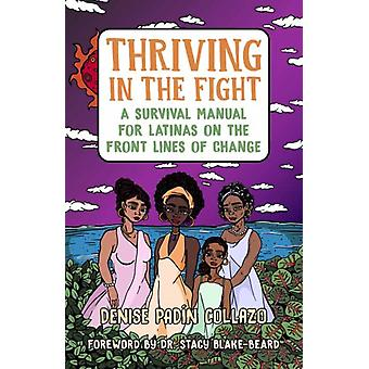 Thriving in the Fight by Denise CollazoDr. Stacy BlakeBeard