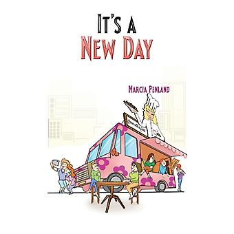 Its a New Day by Marcia Penland