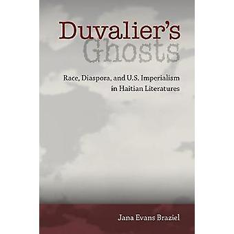 Duvalier's Ghosts - Race - Diaspora - och U.S. Imperialism på haitiska