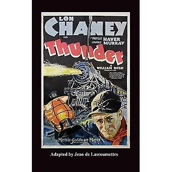 Thunder - Starring Lon Chaney (Hardback) by Philip J Riley - 97815939