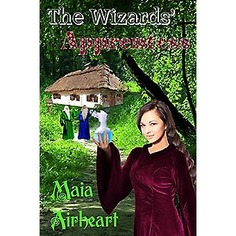 The Wizards' Apprentess by Maia Airheart - 9781775025245 Book