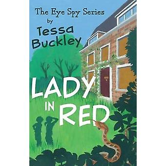 Lady in Red - Eye Spy series #3 by Tessa Buckley - 9781838591694 Book