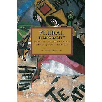 Plural Temporalities Transindividuality and the Aleatory Between Spinoza and Althusser  Historical Materialism Volume 69