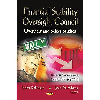 Financial Stability Oversight Council by Edited by Brian Robinson & Edited by Joan M Adams
