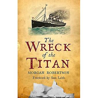 The Wreck of the Titan by Morgan Robertson & Foreword by Sam Leith