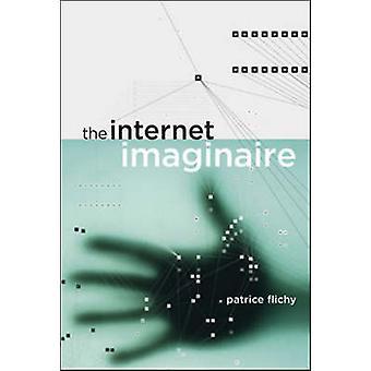 Die Internet-Imaginaire von Patrice Flichy - 9780262562386 Buch