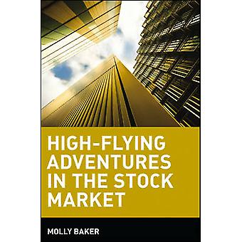 High-flying Adventures in the Stock Market by Molly Baker - 978047144