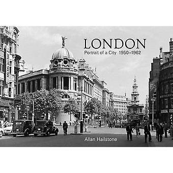 アラン ・あられ - 978144565528 による都市 1950-1962 ロンドン肖像画