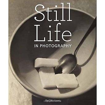 Stilleven in de fotografie door Paul Martineau - 9781606060339 boek