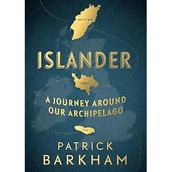 Insulaner - eine Reise um unsere Archipel von Patrick Barkham - 97817