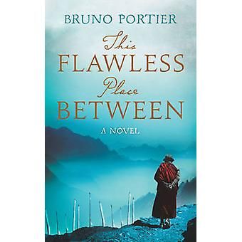 This Flawless Place Between by Bruno Portier - 9781851689590 Book