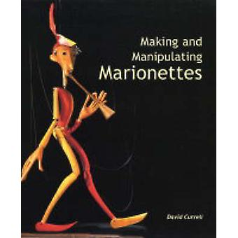 Making and Manipulating Marionettes by David Currell - 9781861266637