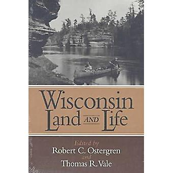 Wisconsin Land and Life by Robert C. Ostergren - 9780299153540 Book