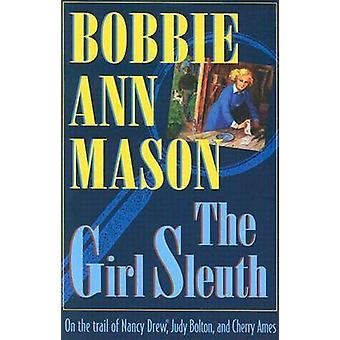 The Girl Sleuth - On the Trail of Nancy Drew - Judy Bolton and Cherry