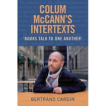 Colum Mccann's Intertexts - böcker tala till varandra med Bertrand kort