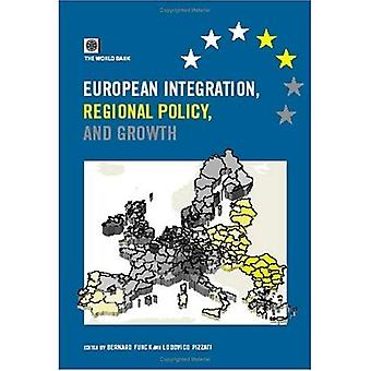 European Integration, Regional Policy and Growth: Lessons and Prospects