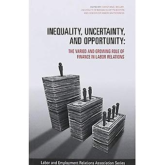 Inequality, Uncertainty, and Opportunity: The Varied and Growing Role of Finance in Labor Relations (LERA Research...