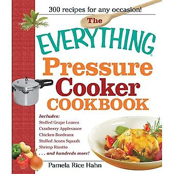 The Everything Pressure Cooker Cookbook (Everything Series) (Everything (Cooking))