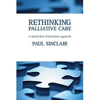 Repenser les soins palliatifs: Une approche de Valorisation du rôle Social: une démarche de valorisation du rôle Social