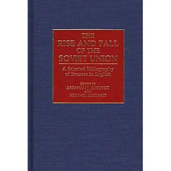 Aufstieg und Fall der sowjetischen Union A ausgewählte Bibliographie von Quellen in englischer Sprache von Edelheit & Abraham J.