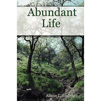 Vida abundante por Ludwig & Alison & C.