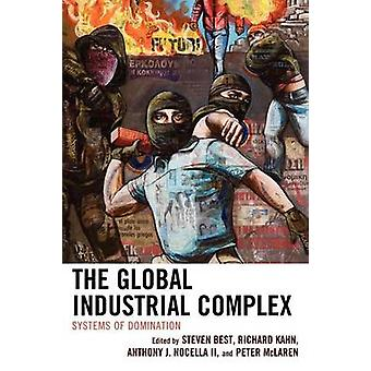 The Global Industrial Complex Systems of Domination by Best & Steven
