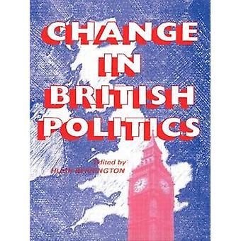 Change in British Politics by Berrington Hugh
