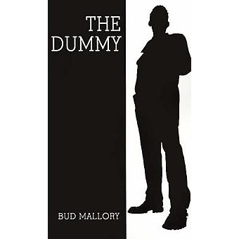 The Dummy by Mallory & Bud