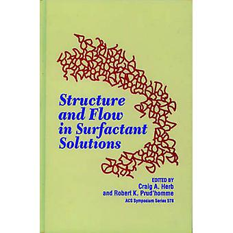 Structure and Flow in Surfactant Solutions by Herb & Craig A.