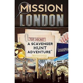 Mission London A Scavenger Hunt Adventure Travel Book For Kids by Aragon & Catherine
