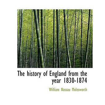 The history of England from the year 18301874 by Molesworth & William Nassau