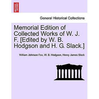 الطبعة التذكارية من الأشغال التي تم جمعها من ف. ج. دبليو حرره دبليو باء هودجسون وسماح زاي حاء. قبل فوكس & ويليام جونسون