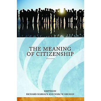 The Meaning of Citizenship by Marback & Richard