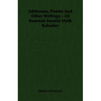Adresser dikter och andra handstilar av Nawwab Imadul Mulk Bahadur av Abdul & Latif Sayyid.