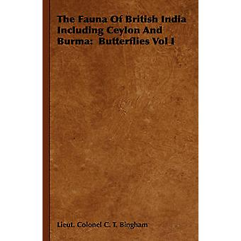 The Fauna Of British India Including Ceylon And Burma  Butterflies Vol I by Bingham & Lieut. Colonel C. T.