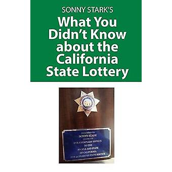 What You Didnt Know about the California State Lottery by Stark & Sonny