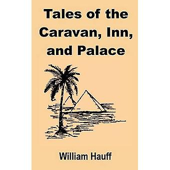 Tales of the Caravan Inn and Palace by Hauff & William