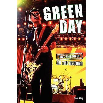 Green Day  Uncensored on the Record by King & Tom