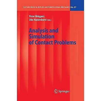 Analysis and Simulation of Contact Problems by Edited by Peter Wriggers & Edited by Udo Nackenhorst