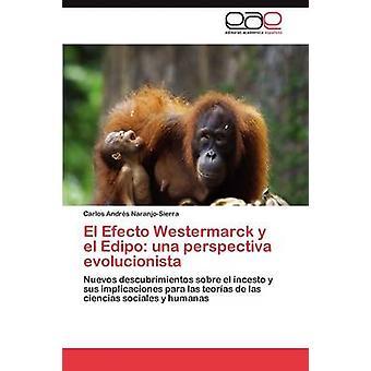 El Efecto Westermarck y El Edipo Una Perspectiva Evolucionista durch NaranjoSierra & Carlos Andr