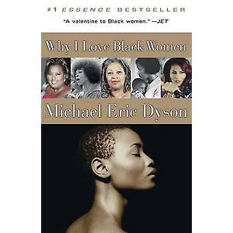 Miksi rakastan Michael Eric Dyson - 9780465017645 kirja musta naisten