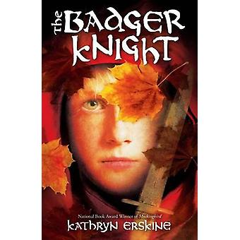 The Badger Knight by Kathryn Erskine - 9780545464420 Book