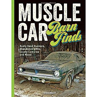 Muscle Car Barn Finds - Rusty Road Runners - Abandoned AMXs - Crusty C