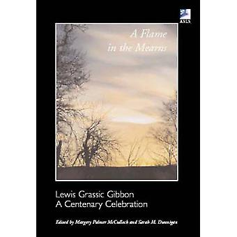 A Flame in the Mearns - Lewis Grassic Gibbon - A Centenary Celebration