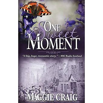 One Sweet Moment (New edition) by Maggie Craig - 9780992641122 Book