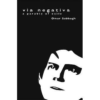 Via Negativa by Omar Sabbagh - 9780993168239 Book