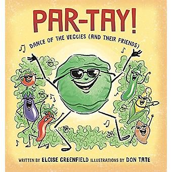 Par-Tay! - Dance of the Veggies (and Their Friends) by Eloise Greenfie