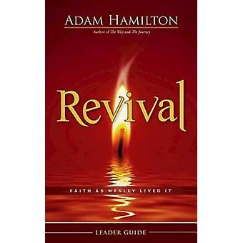 Revival Leader Guide - Faith as Wesley Lived It by Adam Hamilton - 978