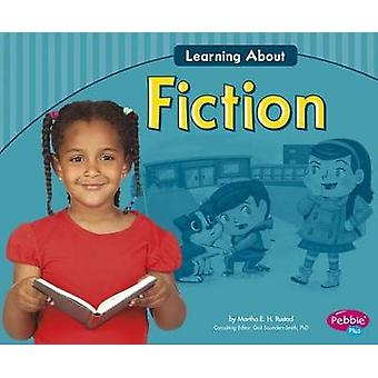 Learning About Fiction by Martha E H Rustad - Phd Gail Saunders-Smith